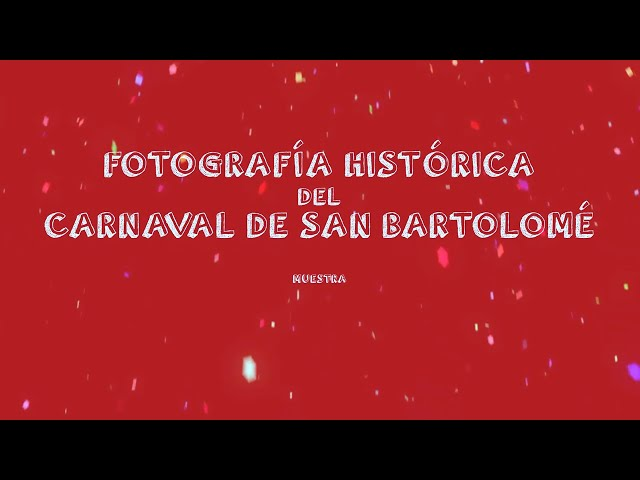 Muestra de Fotografía Histórica del Carnaval de San Bartolomé