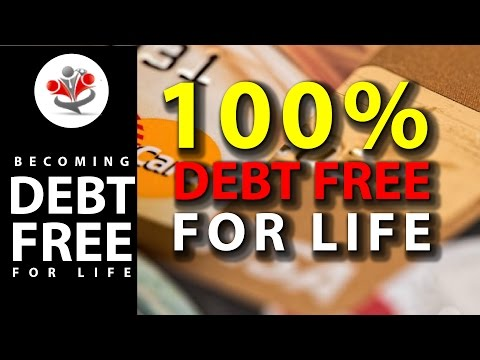 100 Percent Debt Free for Life (NEWLY UPDATED) AMAZING VIDEO!!!