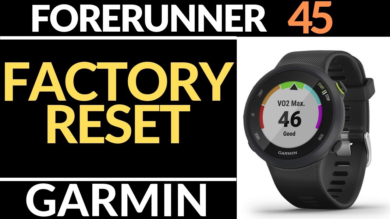 How to Reset the Garmin Forerunner 45 - Factory Reset Tutorial