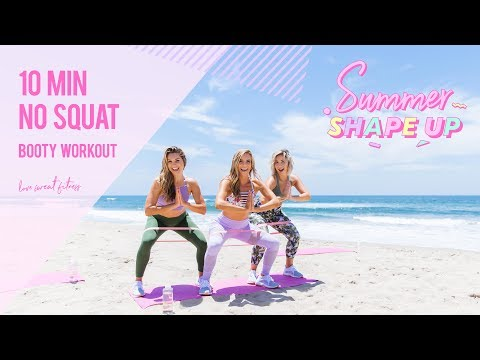 10 Minute NO SQUAT Booty Workout | Summer Shape Up '18