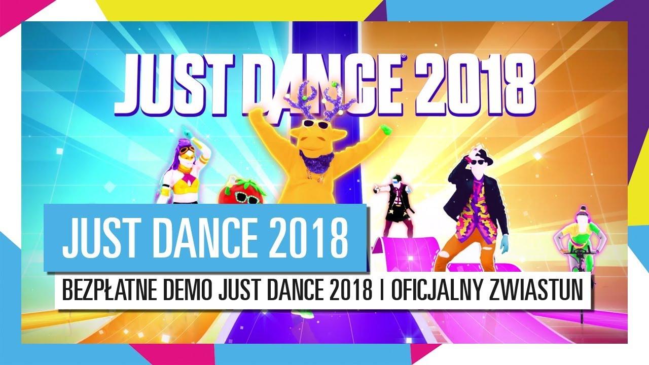 BEZPŁATNE DEMO JUST DANCE 2018 | OFICJALNY ZWIASTUN / JUST DANCE 2018 HD