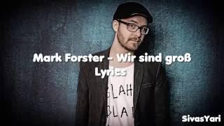 Mark Forster - Wir Sind Groß [Lyrics] [HD] [NEUER SONG 2016]