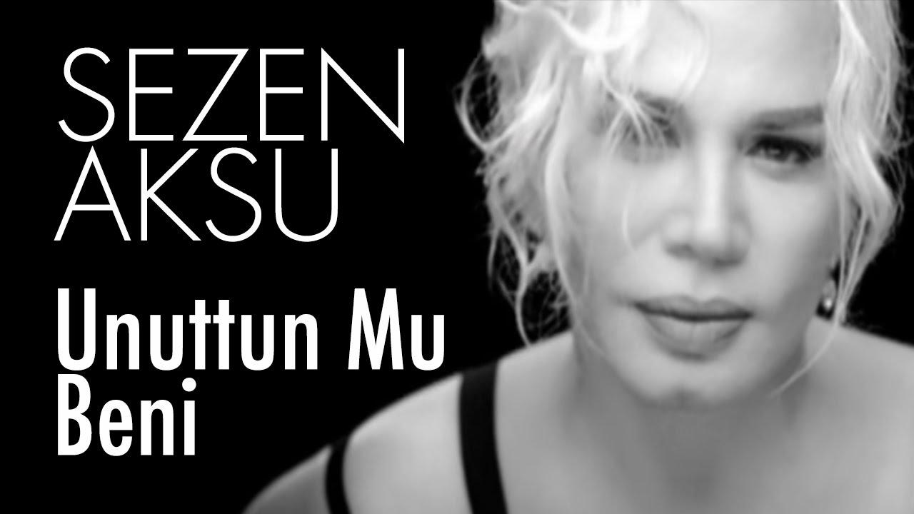 Sezen Aksu-Unuttun mu beni sözleri (Lyrics) - YouTube