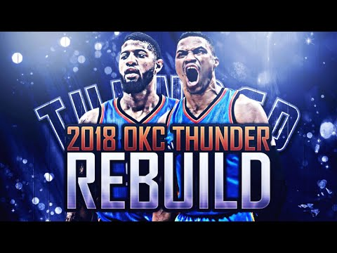 SUPER TEAM CREATED! 2018 OKC THUNDER REBUILD! NBA 2K17
