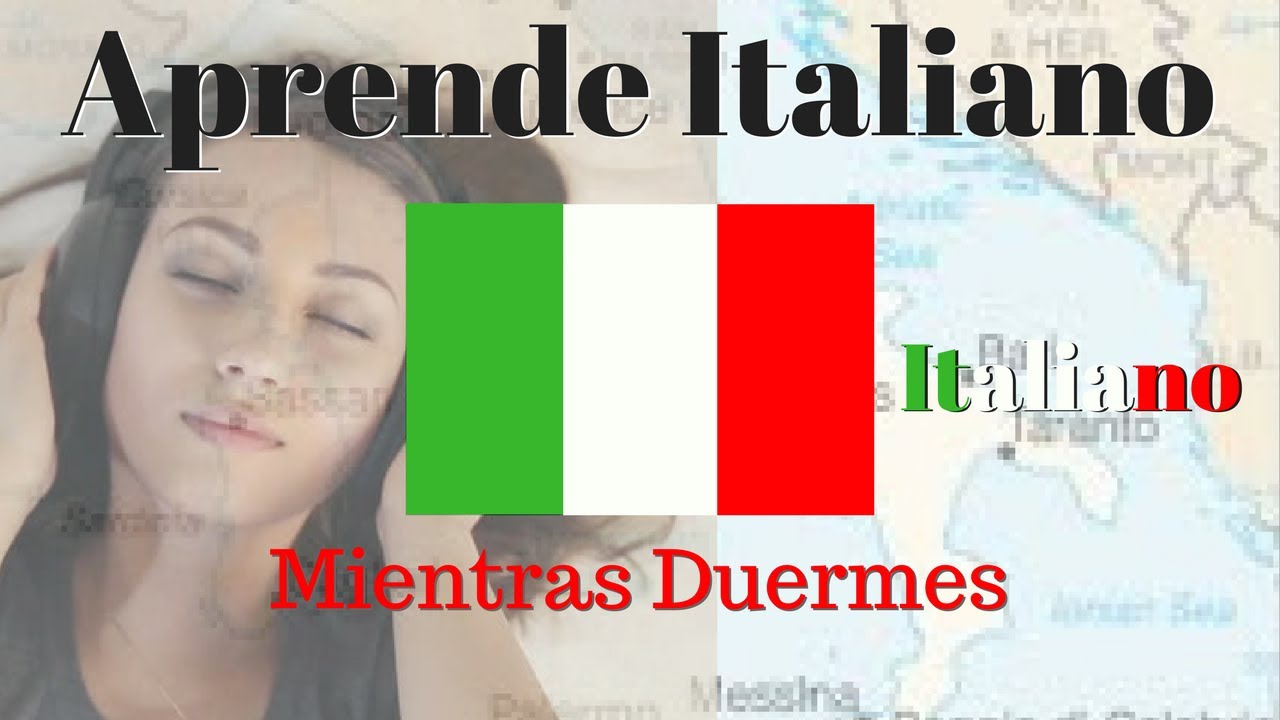 Aprender Italiano Mientras Duermes 125 Frases Basicas Subtitulos