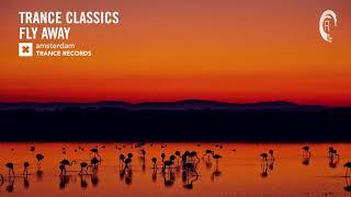 VOCAL TRANCE CLASSICS: Fly Away (Vocal Edit) + Lyrics