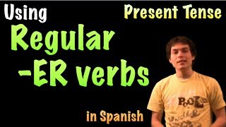 01034 spanish lesson present tense regular er verbs