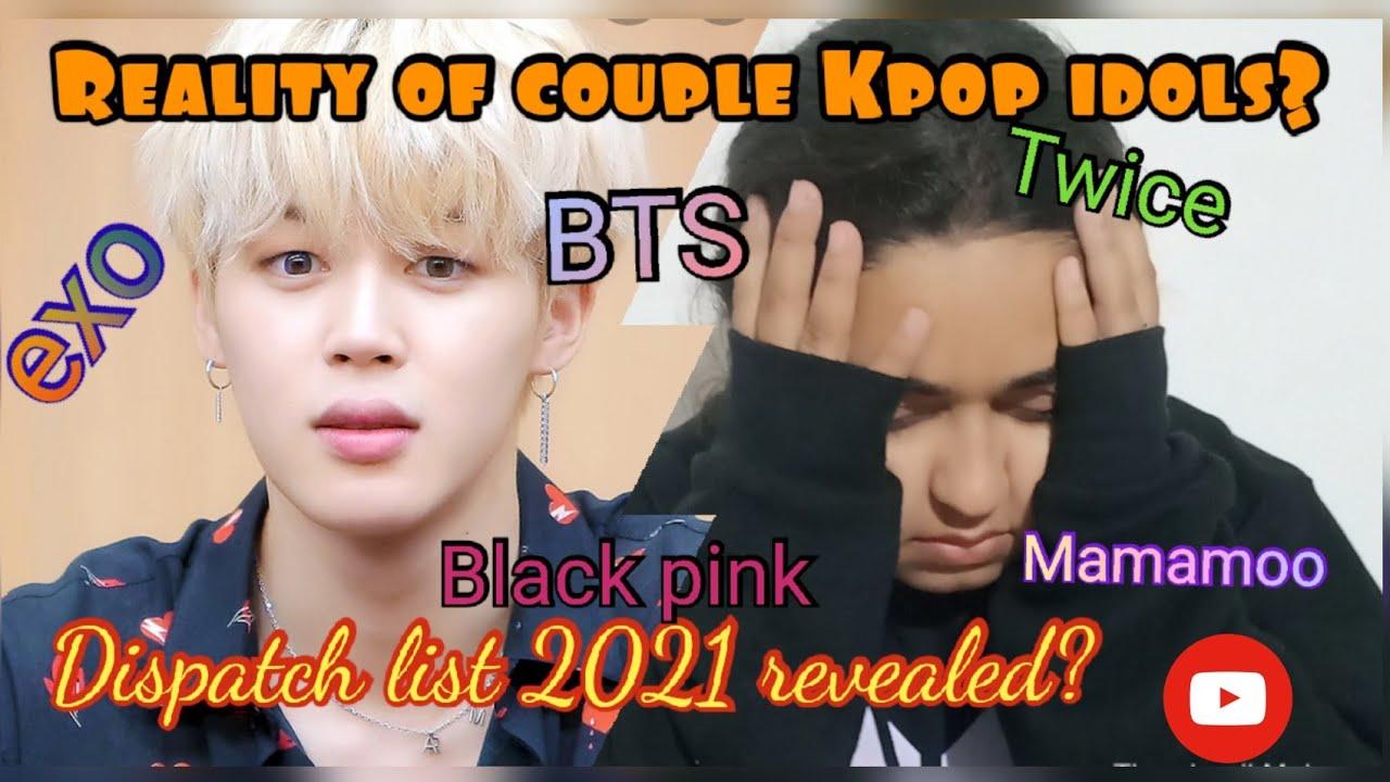Dispatch Reveals K Pop Couple List 2021 Idols Dating Reality Check Bts Blackpink Twice Youtube