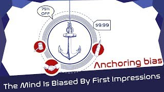 Anchoring Bias: How The Mind Is Biased By First Impressions