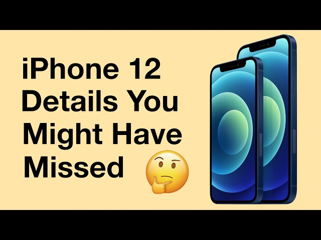 12 iPhone 12 Details You Might Have Missed