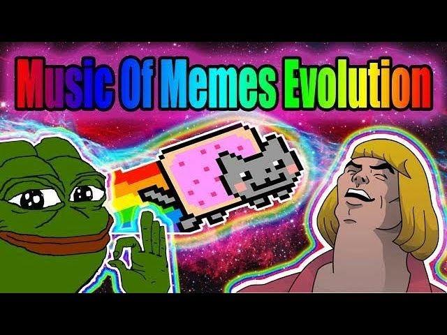 Music Of Memes Evolution Youtube