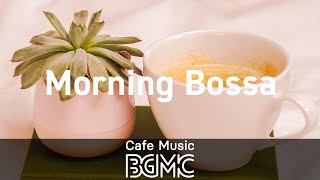 Morning Bossa: Relaxing Background Instrumental Bossa Nova & Jazz - Music to Work, Study, Relax