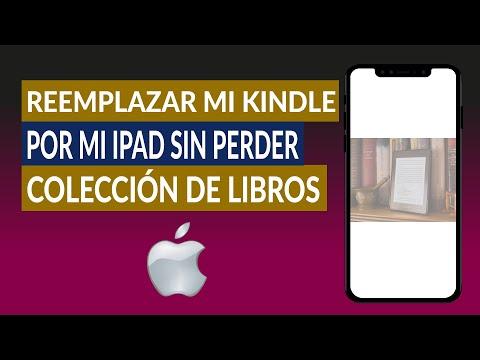 Cómo Reemplazar mi Kindle por mi iPad sin Perder mi Colección de Libros