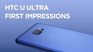 First Impressions of the HTC U Ultra!