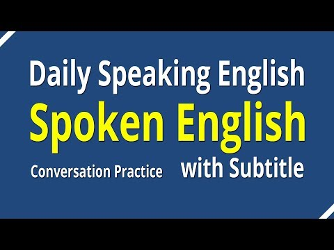 Spoken English Conversation With Subtitle - Daily Speaking E