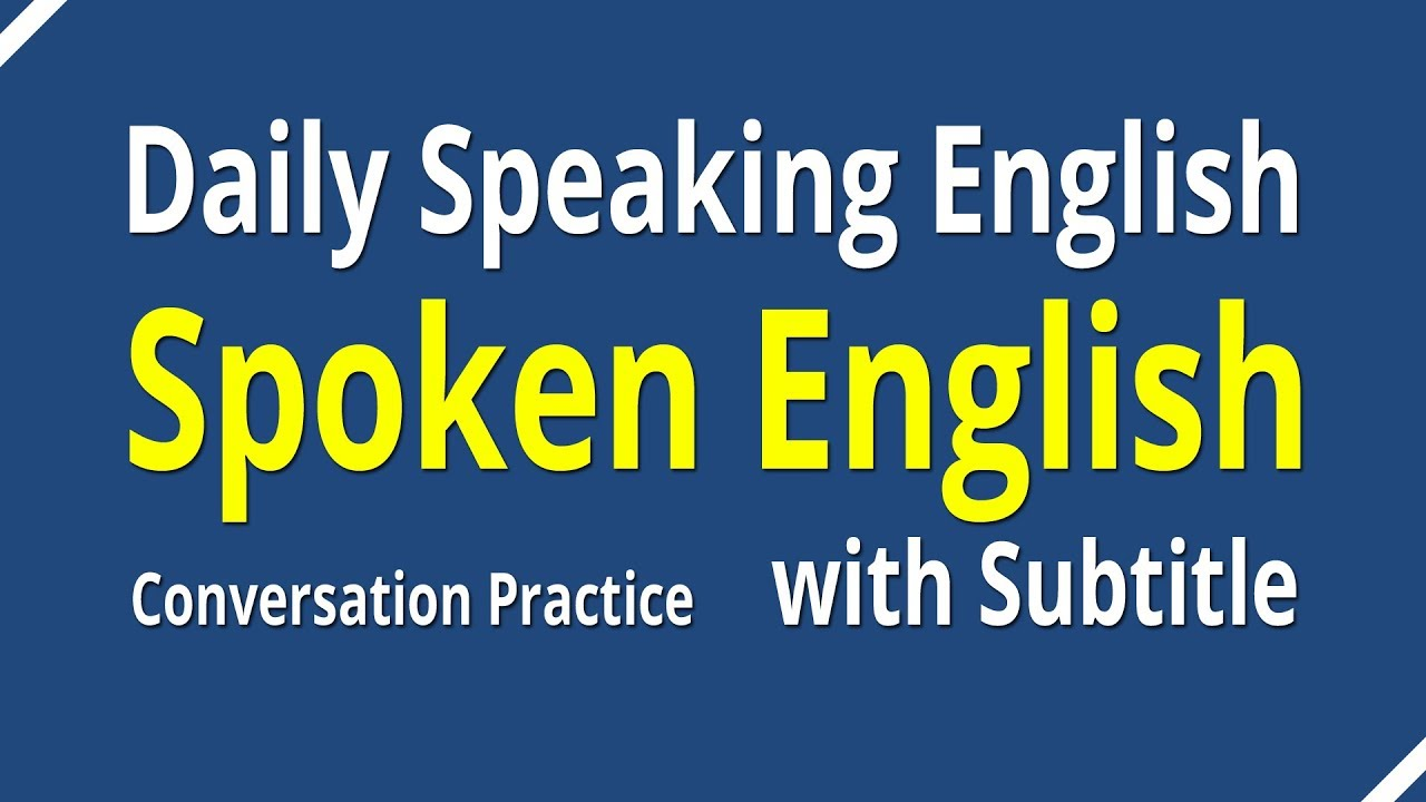 spoken english conversation with subtitle daily speaking