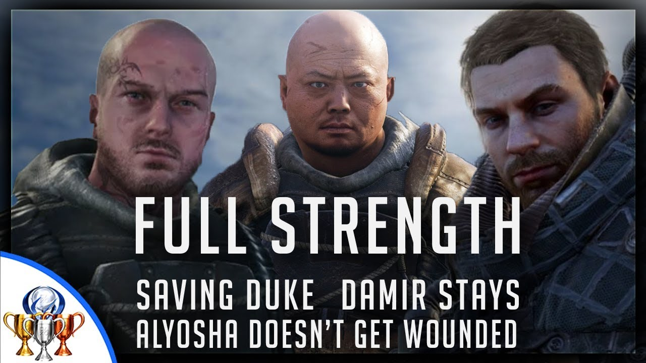 Metro Exodus Full Strength - How to Save Duke, Have Damir Stay & Prevent Alyosha From Being Woun