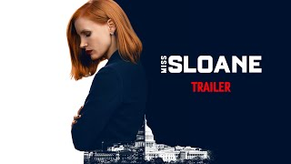 Miss Sloane - Official Trailer [HD]