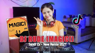 Dj Rude [Magic!] Viral TikTok Sandi Zs - New Remix 2021
