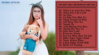 Tuyển Tập Nhạc Trẻ Hay Nhất Tháng 9 2014 Nonstop - Việt Mix - HOT NHẤT 2014 || Nhìn Lại Anh Em Nhé