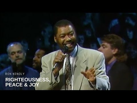 Клип Ron Kenoly - Righteousness, Peace & Joy