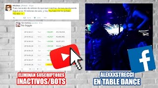 YouTube ELIMINA suscriptores FALSOS - AlexXxstrecci en TABLE DANCE