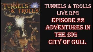 Tunnels & Trolls live rpg City of Gull 22
