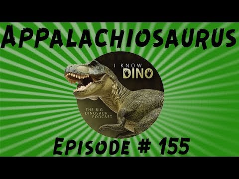Appalachiosaurus: I Know Dino Podcast Episode 155