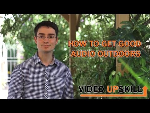 How to get good audio outdoors