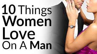 10 Things Women LOVE To See Men Wear | Attractive Men