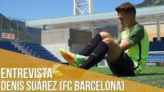 Entrevista a Denis Suárez (FC Barcelona)