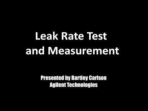 Leak Rate Test And Measurement Presented By Agilent Technologies