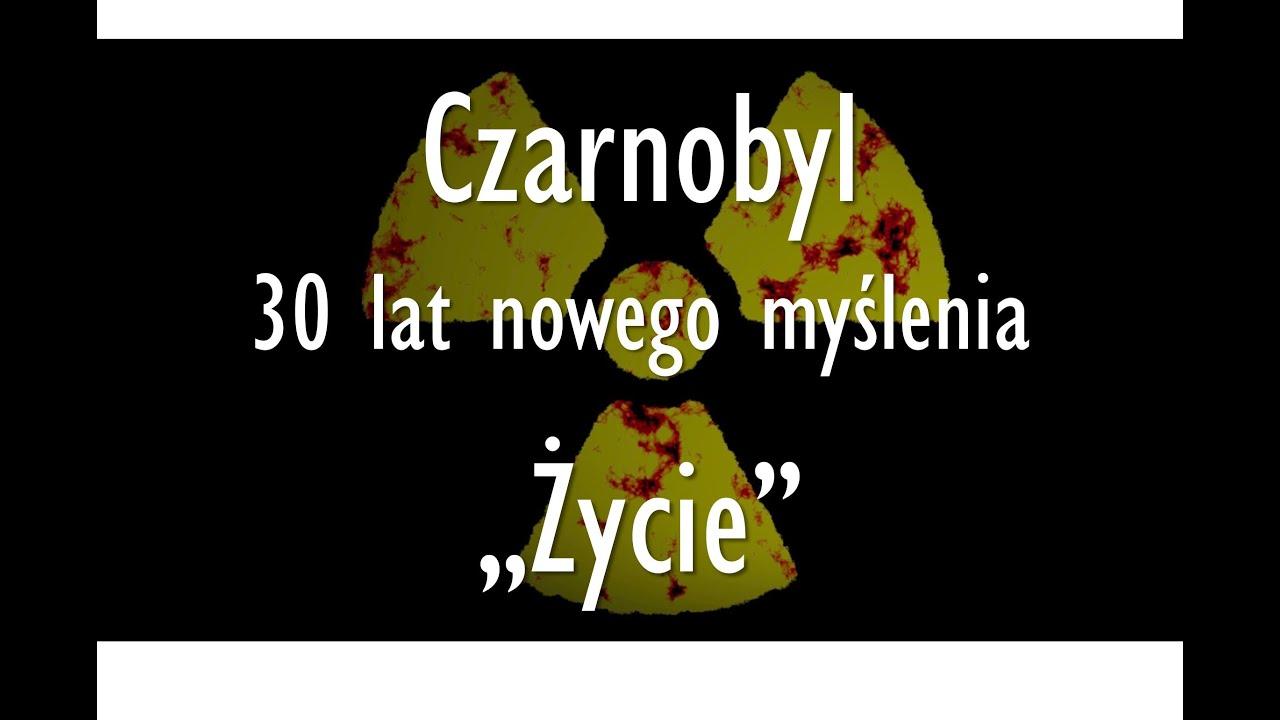 Czarnobyl - 30 lat nowego myślenia. Część 3: Życie