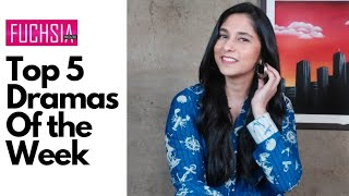 Top 5 Dramas of the week | Director of the week | Actor of the week | FUCHSIA
