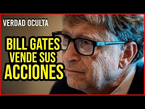 BILL ESTÁ VENDIENDO SUS ACCIONES Y LOS MOTIVOS SON ALARMANTES