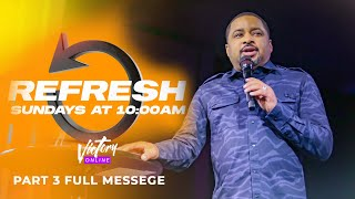 Victory Online | Refresh (Pt 4) - Pastor Smokie Norful
