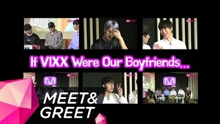 [VIXX Fan Meeting] (ENG SUB) If VIXX Were Our Boyfriends l MEET&GREET