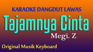 Download lagu TAJAMNYA  CINTA - KARAOKE DANGDUT LAWAS, MEGI Z
