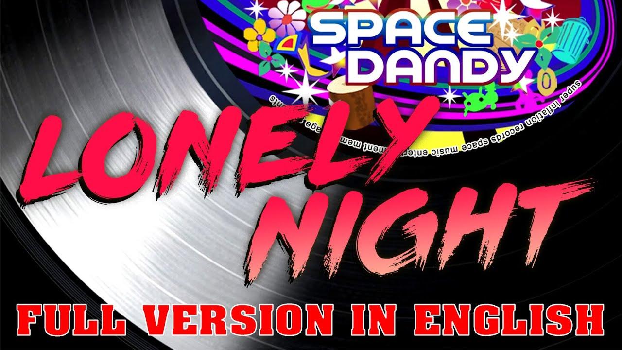 Dropkix - Lonely Night (English full version) | Space Dandy