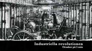 Orsakerna till den industriella revolutionen på 5 min
