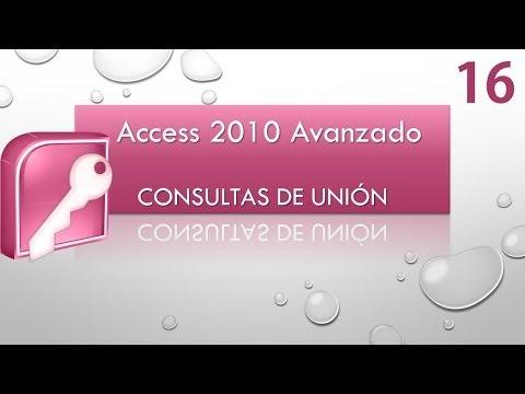 Curso Access 2010 Avanzado  Consultas de Unión  Vídeo 16