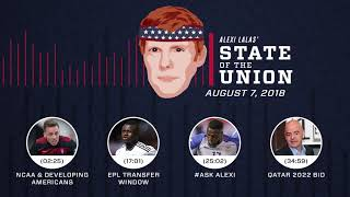 American development, EPL transfer window | EPISODE 26 | ALEXI LALAS' STATE OF THE UNION PODCAST