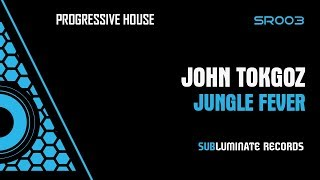 John Tokgoz - Jungle Fever (Original Mix) [OUT NOW]