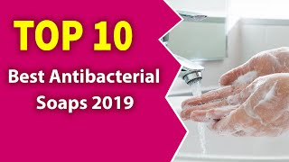10 Best Antibacterial Soaps (2019)-Clear Skin!