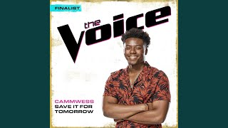 Save It For Tomorrow (The Voice Performance)