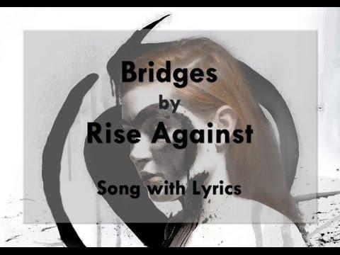 [HD] [Lyrics] Rise Against - Bridges