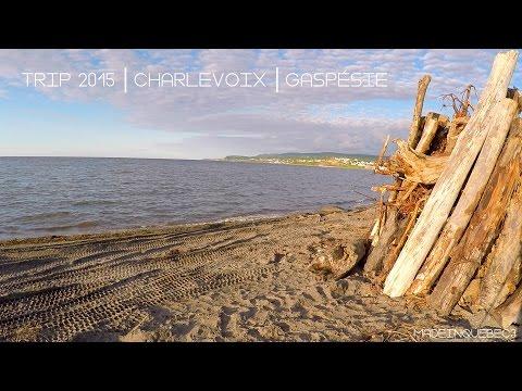 Trip 2015 | Charlevoix | Gaspésie | GoPro Hero 4