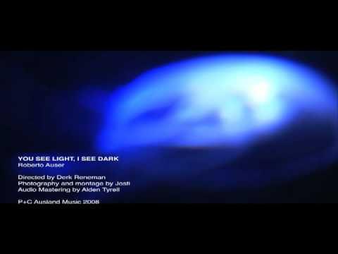 Roberto Auser - You See Light, I See Dark (2009)