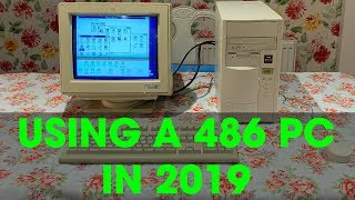 Using a 486 Windows 3.1 PC in 2019