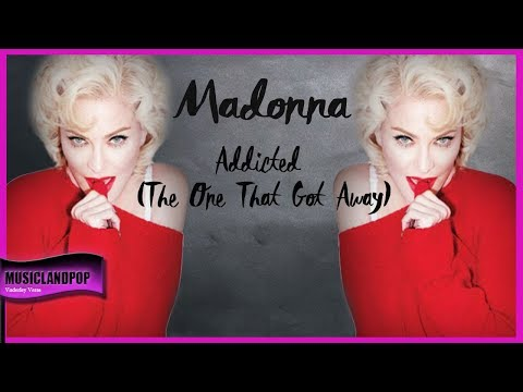 Madonna Addicted The One That Got Away 2017 Music  Video Edited